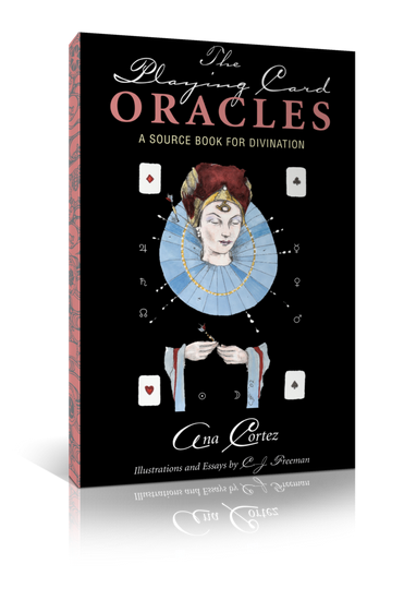 The Playing Card Oracles, A Source Book for Divination